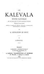 Le Kalevala: épopée nationale de la Finland et des peuples finnois, Volume1