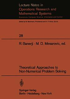 Theoretical Approaches to Non Numerical Problem Solving Book