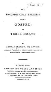 The Unconditional Freeness of the Gospel: in Three Essays