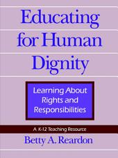 Educating for Human Dignity: Learning About Rights and Responsibilities