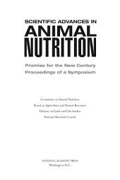 Scientific Advances in Animal Nutrition: Promise for the New Century, Proceedings of a Symposium