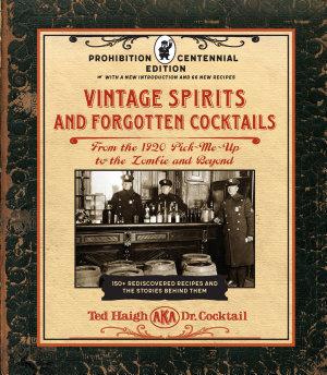 Vintage Spirits and Forgotten Cocktails  Prohibition Centennial Edition