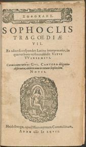 Sophoclis Tragoediae VII.