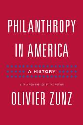 Philanthropy in America: A History: A History