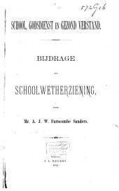 School, godsdienst en gezond verstand: bijdrage tot schoolwetherziening