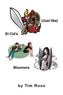 Just like  El Cid s Bloomers