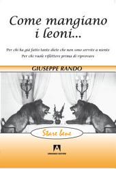 Come mangiano i leoni: Per chi ha già fatto tante diete che non sono servite a niente