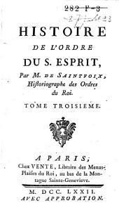 Histoire de l'ordre du S. Esprit: Volume3