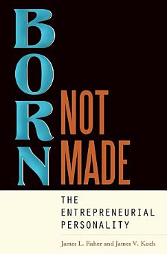 Born  Not Made  The Entrepreneurial Personality PDF