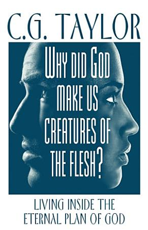 Why Did God Make Us Creatures of the Flesh  PDF