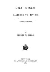 Great Singers: Malibran to Titiens. Second series