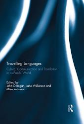 Travelling Languages: Culture, Communication and Translation in a Mobile World