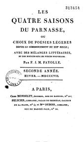 Les Quatre Saisons du Parnasse: ou choix de poésies légeres depuis le commencement du XIXe siecle, avec des mélanges littéraires, et des notices sur les pieces nouvelles