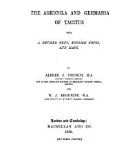 The Agricola and Germania of Tacitus with a Revised Text, English Notes, and Maps