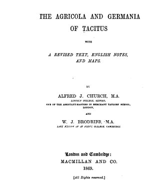 The Agricola and Germania of Tacitus with a Revised Text  English Notes  and Maps