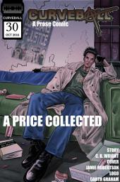 Curveball Issue 30: A Price Collected