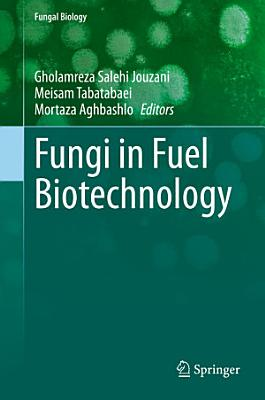 Fungi in Fuel Biotechnology