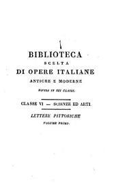 Raccolta di Lettere sulla Pittura, Scultura ed Architettura: scritte da' più celebri personaggi dei secoli XV, XVI e XVII, Volume 1