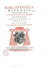 Bibliotheca ritualis, concinnatum opus a Francesco Antonio Zaccaria ac duos in tomus tributum, quorum alter de libris ipsis ritualibus alter de illorum explanatoribus agit