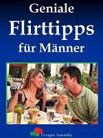 Geniale Flirttipps f  r M  nner PDF
