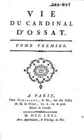 Vie du Cardinal d'Ossat: Volume1