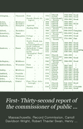 First- Thirty Second Report of the Commissioner of Public Records ...: 1888-1919