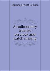 A rudimentary treatise on clock and watch making