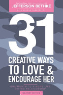 31 Ways To Love and Encourage Her  Military Edition   One Month To a More Life Giving Relationship  31 Day Challenge  Book