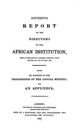 Report of the Committee of the African Institution: Volume 16