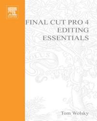 Final Cut Pro 4 Editing Essentials Book PDF