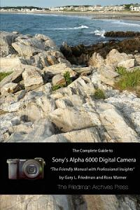 The Complete Guide to Sony s A6000 Camera  B W edition  Book