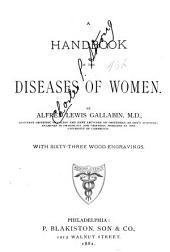 A Handbook of the Diseases of Women