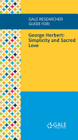 Gale Researcher Guide for  George Herbert  Simplicity and Sacred Love PDF