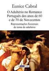 O Adultério no Romance Português dos anos de 60 e de 70 de Novecentos