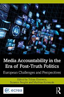 Media Accountability in the Era of Post Truth Politics Book