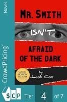 Mr  Smith Isn t Afraid of the Dark PDF