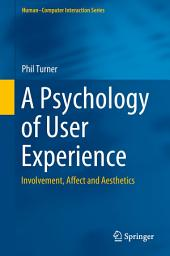 A Psychology of User Experience: Involvement, Affect and Aesthetics