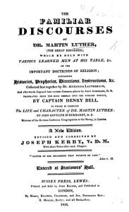 The Familiar Discourses of Dr  Martin Luther     Translated     by Captain Henry Bell     A New Edition  Revised     by J  Kerby  Etc PDF