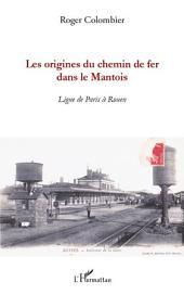 Les origines du chemin de fer dans le Mantois: Ligne de Paris à Rouen
