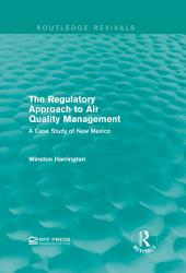 The Regulatory Approach to Air Quality Management: A Case Study of New Mexico
