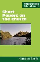 Short Papers on the Church PDF