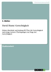 David Hume: Gerechtigkeit: Dritter Abschnitt und Anhang III: Über die Gerechtigkeit und einige weitere Überlegungen zur Frage der Gerechtigkeit