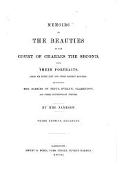 Memoirs of the Beauties of the Court of Charles the Second, with Their Portraits, After Sir Peter Lely and Other Eminent Painters: Illustrating the Diaries of Pepys, Evelyn, Clarendon, and Other Contemporary Writers