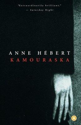 Download Kamouraska  A Novel Book