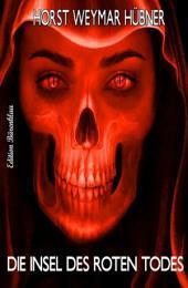 Die Insel des roten Todes: Cassiopeiapress Thriller
