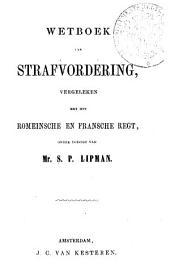 Wetboek van strafvordering, vergeleken met het Romeinsche en Fransche regt