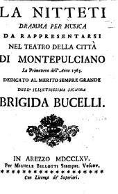 La Nitteti. Dramma per musica [in three acts and in verse] da rappresentarsi nel Teatro della Città di Montepulciano la primavera dell'anno 1765