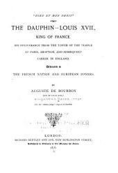 """""""Dieu Et Mon Droit."""": The Dauphin--Louis XVII., King of France"""