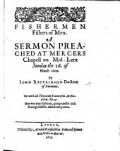 Fishermen. Fishers of Men. A Sermon [on Matt. iv. 19], etc