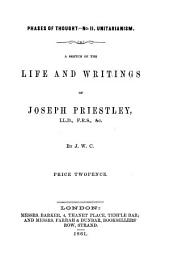 A sketch of the life and writings of Joseph Priestley, by J.W.C.